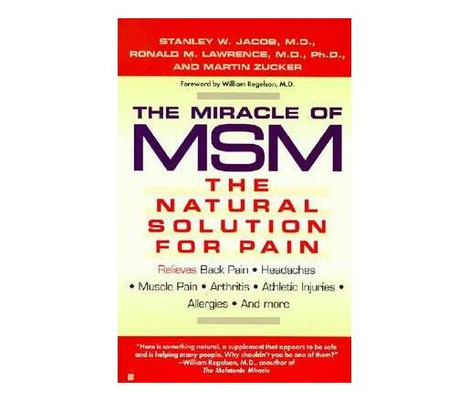 The Miracle of MSM : The Natural Solution for Pain   General