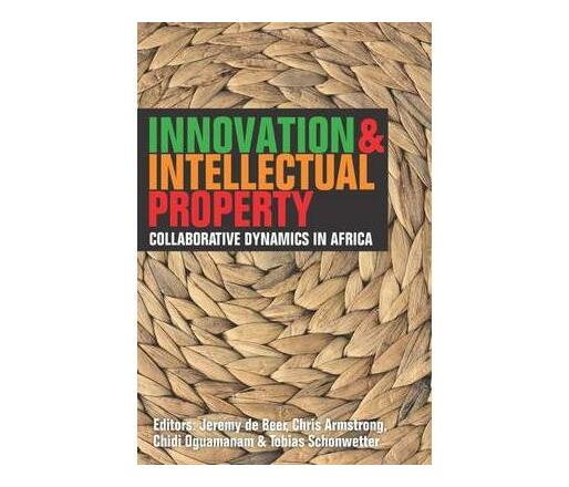 Innovation and intellectual property : Collaborative dynamics in Africa (2013)