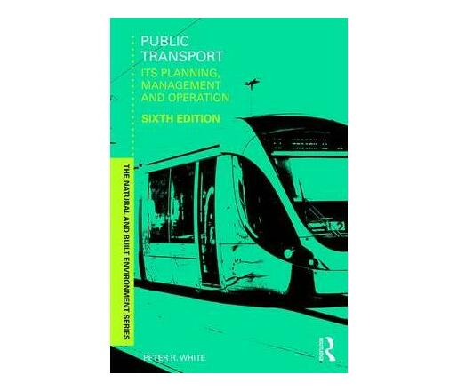 Public Transport : Its Planning, Management and Operation