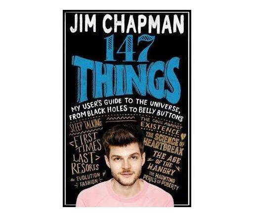 147 Things : A hilariously brilliant guide to this thing called life