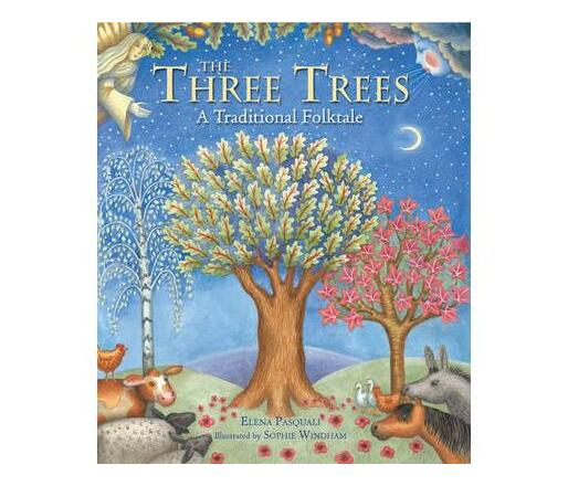The Three Trees : A Traditional Folktale
