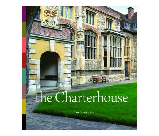 The Charterhouse : The Guidebook