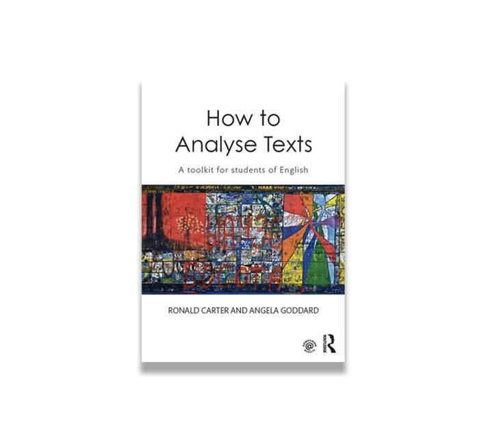 How to Analyse Texts - A Toolkit for Students Of English