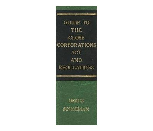 Guide to the close corporations act and regulations
