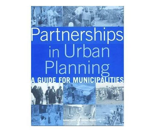 Partnerships in Urban Planning : A Guide for Municipalities