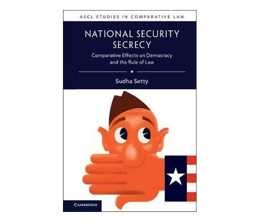 National Security Secrecy : Comparative Effects on Democracy and the Rule of Law