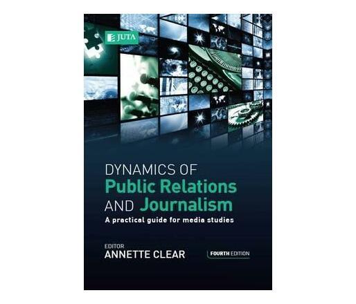 Dynamics of public relations and journalism : A practical guide for media studies