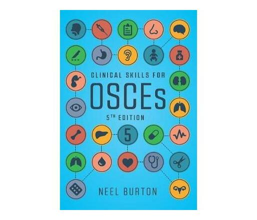 Clinical Skills for OSCEs, fifth edition