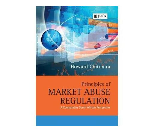 Principles of market abuse regulation : A comparative of South African perspective