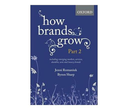How Brands Grow: Part 2 : Emerging Markets, Services, Durables, New and Luxury Brands