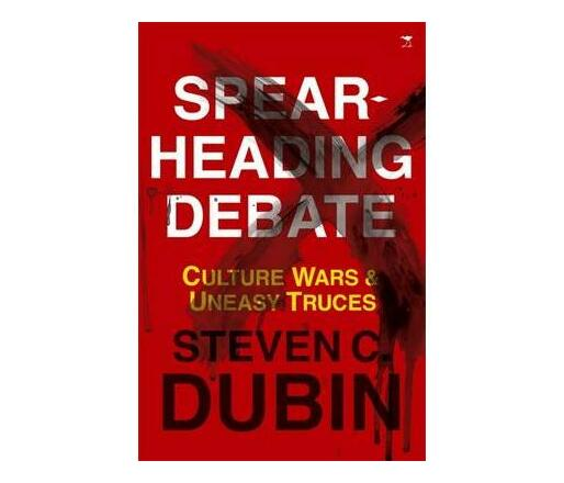 Spearheading Debate : Culture Wars & Uneasy Truces