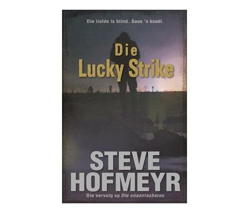 Die lucky strike : Die liefde is blind. Soos 'n koeel