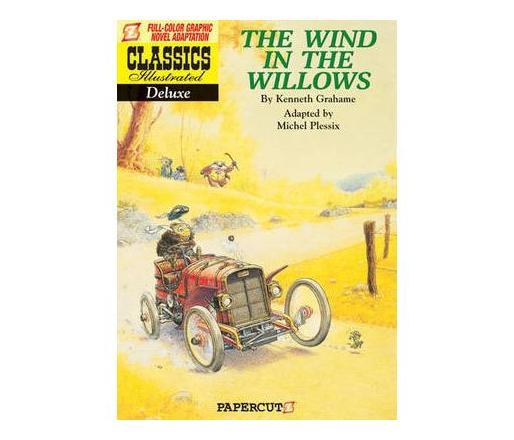 Classics Illustrated Deluxe: Classics Illustrated Deluxe #1: The Wind in the Willows The Wind in the Willows
