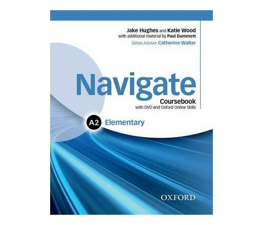 Navigate: Elementary A2: Coursebook, e-book, and online practice for skills, language and work