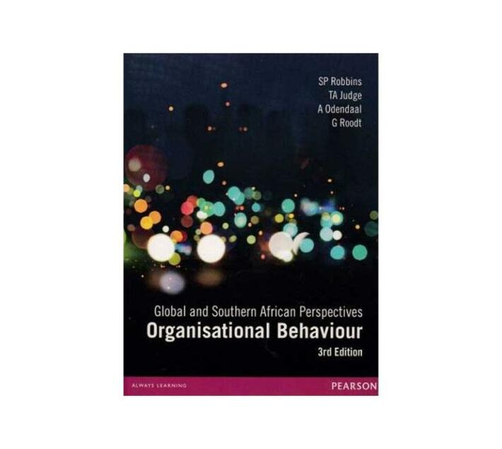 Organisational Behaviour 3rd Edition - Global and Southern African Perspective