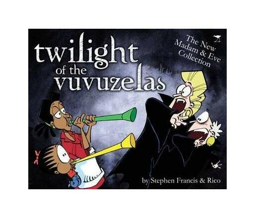 Twilight of the Vuvuzelas : Madam & Eve Collection