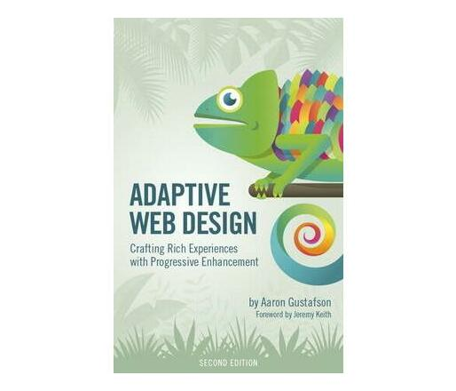 Adaptive Web Design : Crafting Rich Experiences with Progressive Enhancement