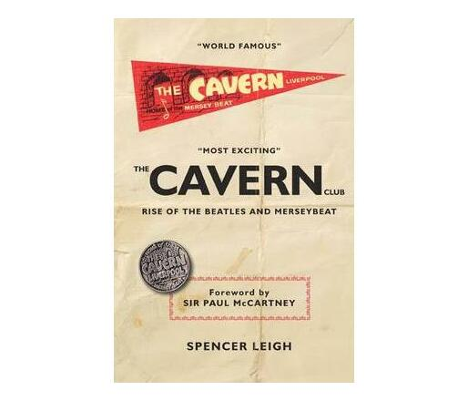Cavern Club : The Rise of the Beatles and Merseybeat