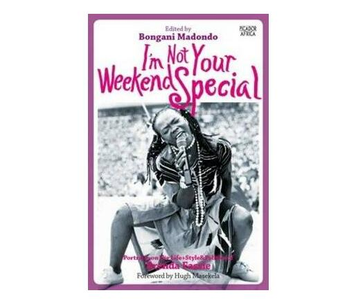 I'm not your weekend special : Portraits on the life+style & politics of Brenda Fassie