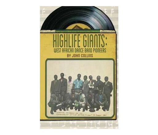 Highlife Giants : West African Dance Band Pioneers